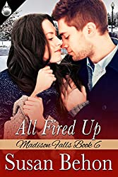 All Fired Up (Madison Falls Book 6)