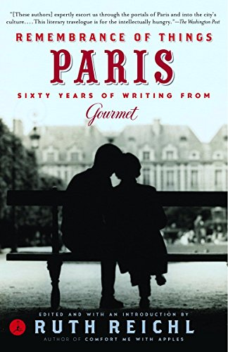Remembrance of Things Paris: Sixty Years of Writing from Gourmet (Modern Library Food) by Gourmet Magazine Editors