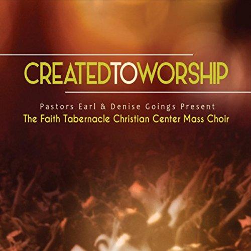 Faith Tabernacle Christian Center Mass Choir - Created to Worship (2017)