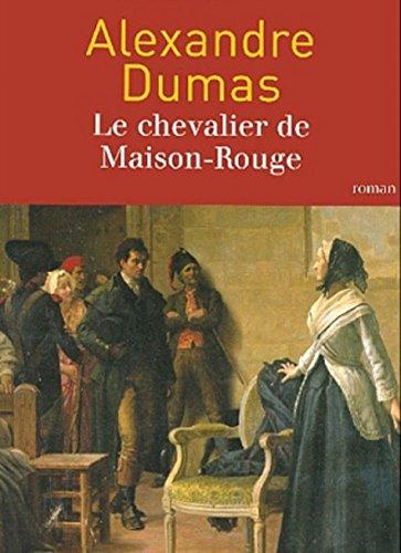 Le Chevalier de Maison-Rouge (Entièrement Illustré) (French Edition)