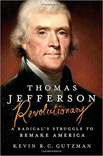 Image result for Thomas Jefferson - Revolutionary: A Radical's Struggle to Remake America