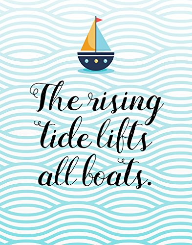 The Rising Tide Lifts All Boats - Poster or Print