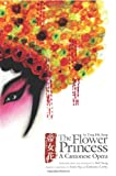 The Flower Princess: A Cantonese Opera by Tong Dik Sang