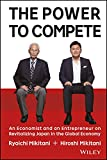 The Power to Compete: An Economist and an Entrepreneur on Revitalizing Japan in the Global Economy
