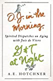 O. J. in the Morning, G and T at Night, A. E. Hotchner, 1250028213