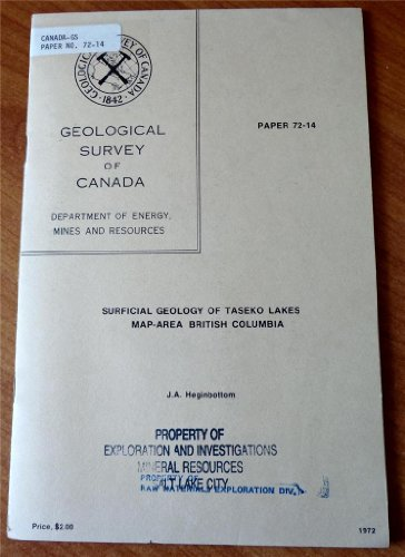 Surficial Geology Of Taseko Lakes Map Area British Columbia  Geological Survey Of Canada Paper 72 14