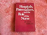 img - for Hospitals, Paternalism, and the Role of the Nurse (Nursing Education Monographs) book / textbook / text book