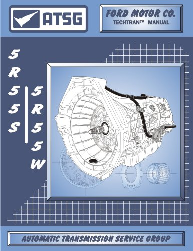 Lincoln Rear Wheel Drive - ATSG Ford 5R55S 5R55W Techtran Transmission Rebuild Manual (2002 & Up)
