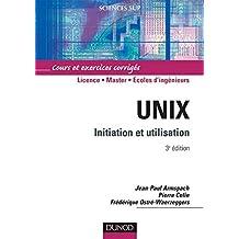 Unix - 3e éd. : Initiation et utilisation (Informatique) (French Edition)