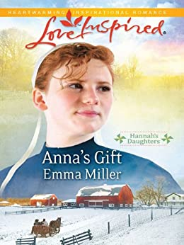 Anna's Gift (Hannah's Daughters Book 3) by [Miller, Emma]