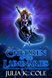 Children of the Luminaries : The Power of Love, Cole, Julia K., 1935183001