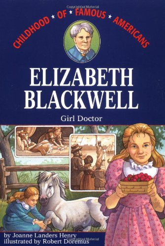 Elizabeth Blackwell: Girl Doctor (Childhood of Famous Americans)
