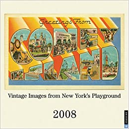 Greetings from coney island vintage images from new yorks greetings from coney island vintage images from new yorks playground 2008 wall calendar universe publishing 9780789316219 amazon books m4hsunfo