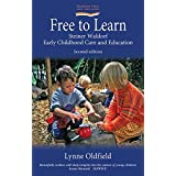 Free to Learn (Second Edition): Steiner Waldorf Early Childhood Education and Care (Hawthorn Press Early Years)