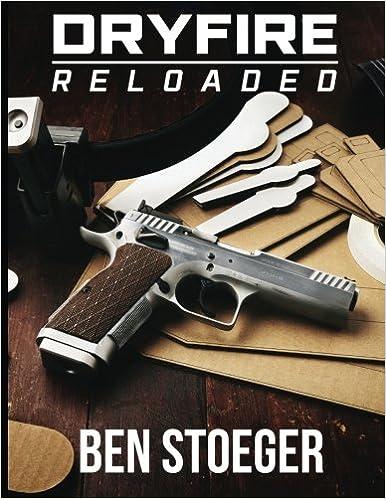 Dryfire Reloaded Stoeger Ben 9781542880244 Amazon Com Books