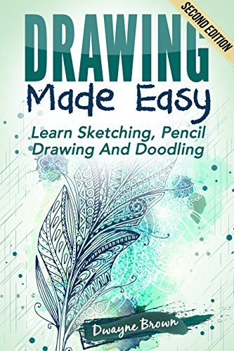 Drawing made easy learn sketching pencil drawing and doodling drawing made easy learn sketching pencil drawing and doodling drawing fandeluxe Image collections