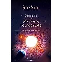 Comment survivre à une Mercure rétrograde: (ainsi qu'à Vénus et à Mars) (French Edition)