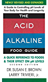 The Acid-Alkaline Food Guide - Second Edition: A Quick Reference to Foods & Their Effect on pH Levels