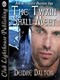 The Twain Shall Meet (Collective Obsessions Saga Book 3)