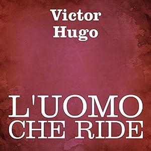 L'uomo che ride [The Man Who Laughs] Audiobook