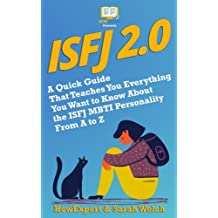 ISFJ 2.0: A Quick Guide That Teaches You Everything You Want to Know About the ISFJ MBTI Personality From A to Z