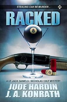 Racked (A Lt. Jack Daniels / Nicholas Colt mystery) by [Hardin, Jude, Konrath, J.A.]