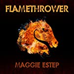 Flamethrower: A Ruby Murphy Mystery, Book 3 | Maggie Estep
