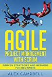 Agile Project Management with Scrum: Proven