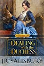 Dealing With The Duchess (Mayfair Book 1)