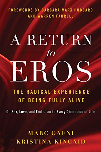 A Return to Eros: The Radical Experience of Being Fully Alive (Best Place To Get Rugs)
