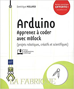 Arduino : Apprenez à coder avec mBlock: Amazon ca: Dominque Mollard