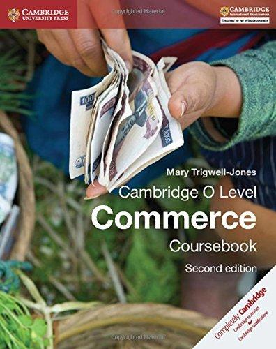 Cambridge O Level Commerce Coursebook (Cambridge International Examinations) by Mary Trigwell-Jones (2016-03-17)