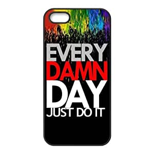 EVERY DAMN DAY JUST DO IT Unique Apple Iphone 5 5S Durable Hard Plastic Case Cover CustomDIY