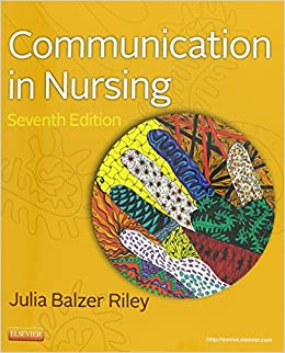 Communication in Nursing (Old Edition) 9780323083348 Higher Education Textbooks at amazon