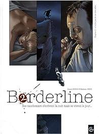Borderline, Tome 2 : N'oublie pas de me dire adieu par Alexis Robin