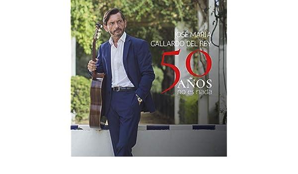 50 Años No Es Nada de José Maria Gallardo del Rey en Amazon Music - Amazon.es