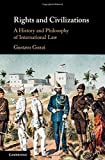 Rights and Civilizations: A History and Philosophy of International Law