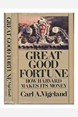 Great Good Fortune: How Harvard Makes Its Money Hardcover