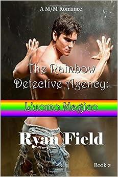 The Rainbow Detective Agency: L'uomo Magico: L'uomo Magico: Volume 2