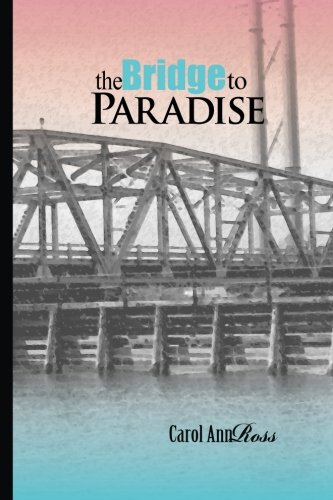 The Bridge to Paradise: A Continuing Topsail Island -