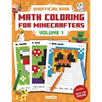 Math Coloring For Minecrafters: Addition, Subtraction, Multiplication and Division Practice Problems (Unofficial Book): Volume 1
