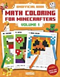 Math Coloring For Minecrafters: Addition, Subtraction, Multiplication and Division Practice Problems (Unofficial Book) (Volume 1)