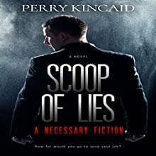 Scoop of Lies Audiobook by Perry Kincaid Narrated by Gregg Rizzo