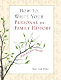 How to Write Your Personal or Family History, Katie Funk Wiebe, 1561486655