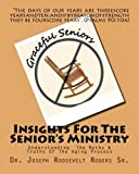 Insights for the Senior's Ministry, Joseph R. Rogers, 1452874573