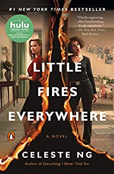 Little Fires Everywhere: A Novel by [Ng, Celeste]