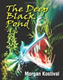 The Deep Black Pond, Morgan Kostival, 1609764862