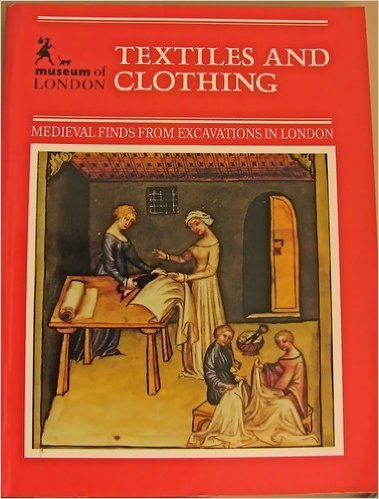 Textiles & Clothing (Medieval finds from excavations in London) ()