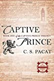 Captive Prince: Book One of the Captive Prince Trilogy by  C. S. Pacat in stock, buy online here