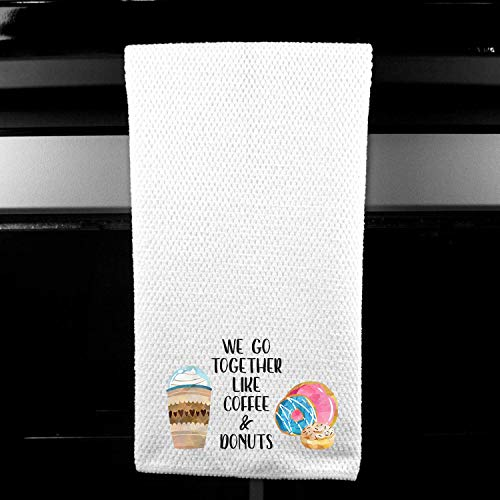 We Go Together Like Coffee and Donuts Kitchen Towel Home Decor Gift ()